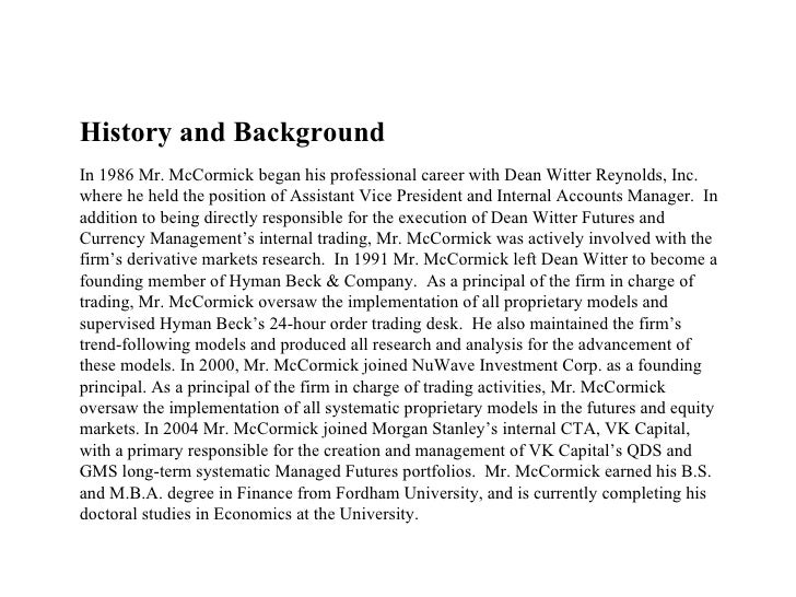 History and Background  In 1986 Mr. McCormick began his professional career with Dean Witter Reynolds, Inc. where he held...