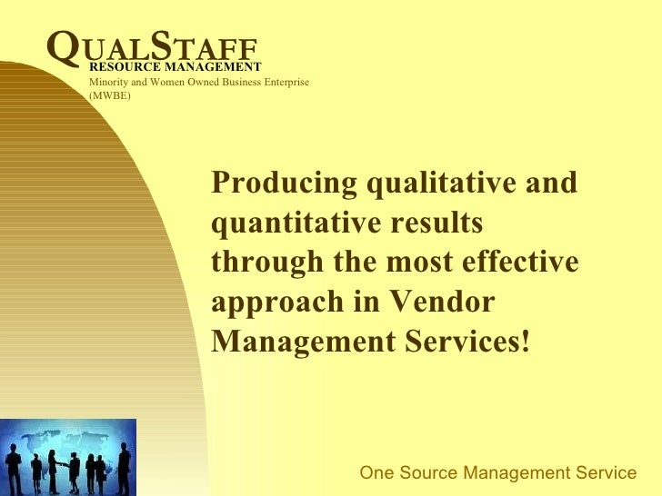 Producing qualitative and quantitative results through the most effective approach in Vendor Management Services! Minority...
