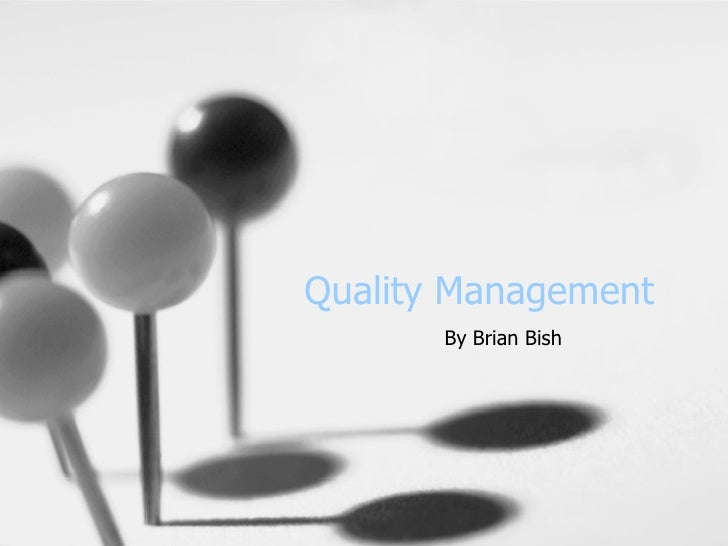 Quality Management By Brian Bish