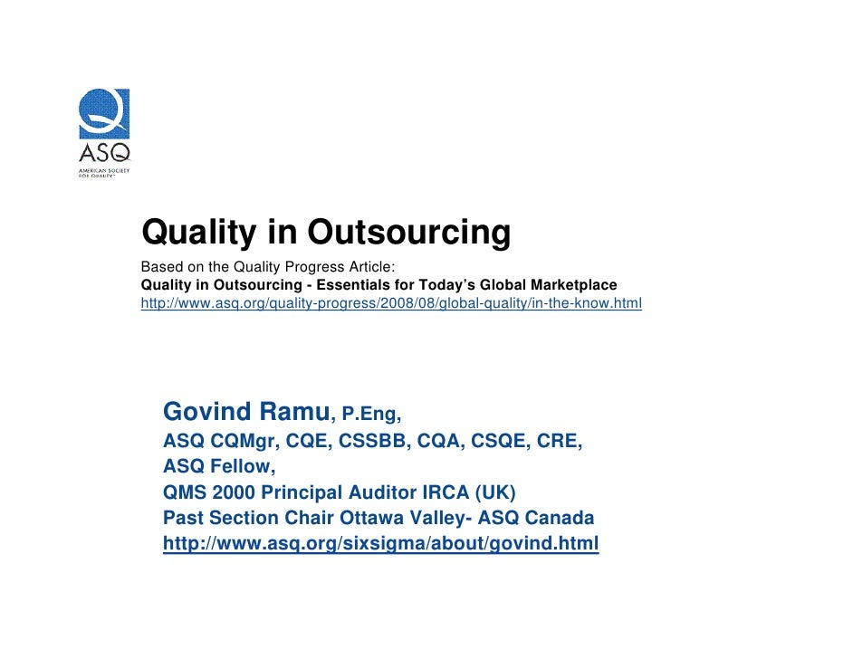 Quality in Outsourcing Based on the Quality Progress Article: Quality in Outsourcing - Essentials for Today's Global Marke...