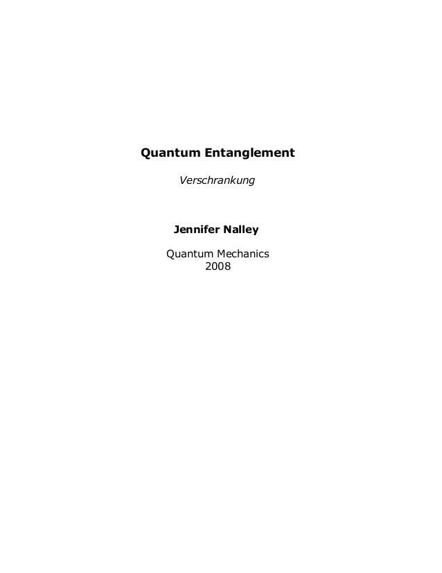 Quantum Entanglement Verschrankung Jennifer Nalley Quantum Mechanics 2008