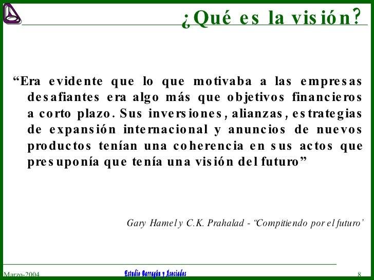 """¿Qué es la visión? <ul><li>"""" Era evidente que lo que motivaba a las empresas desafiantes era algo más que objetivos financ..."""