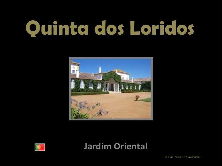 Quinta dos Loridos Jardim Oriental Fica na zona do Bombarral