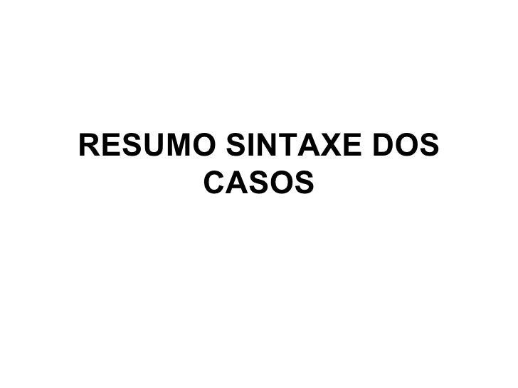 RESUMO SINTAXE DOS CASOS