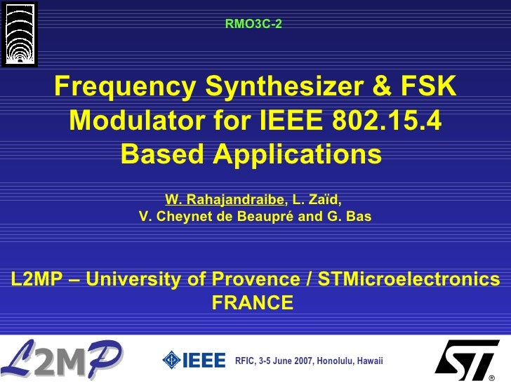 RMO3C-2  RFIC, 3-5 June 2007, Honolulu, Hawaii   Frequency Synthesizer & FSK Modulator for IEEE 802.15.4 Based Application...
