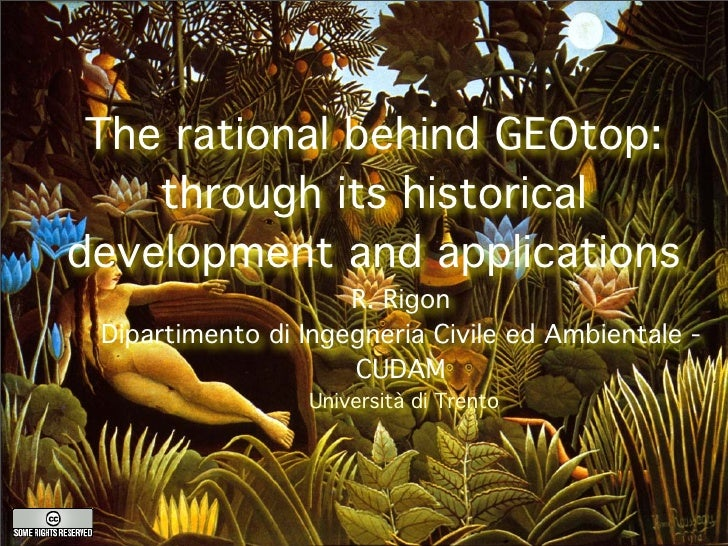The rational behind GEOtop:     through its historical development and applications                      R. Rigon  Diparti...