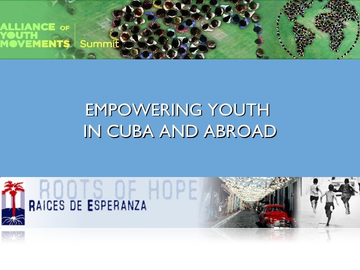 EMPOWERING YOUTH  IN CUBA AND ABROAD