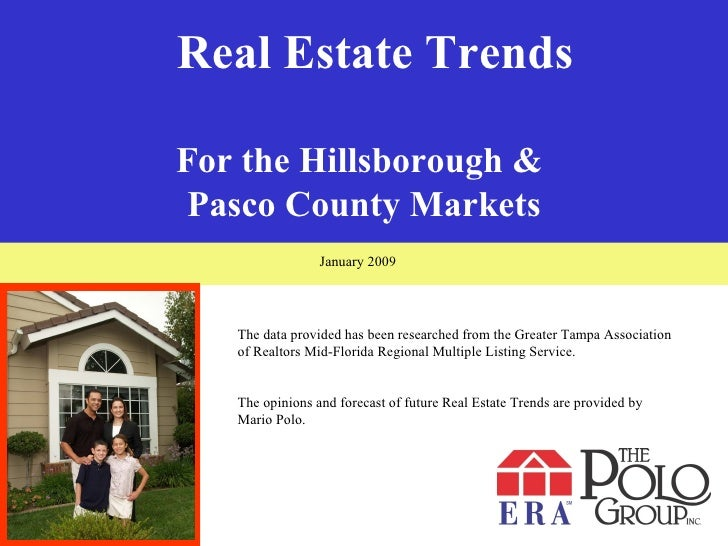 Real Estate Trends Real Estate Trends For the Hillsborough &  Pasco County Markets The data provided has been researched f...