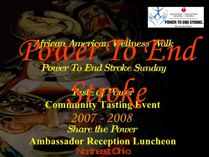 Power To End Stroke 2007 - 2008 African American Wellness Walk Power To End Stroke Sunday Taste of Power  Community Tastin...