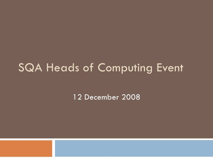 SQA Heads of Computing Event 12 December 2008
