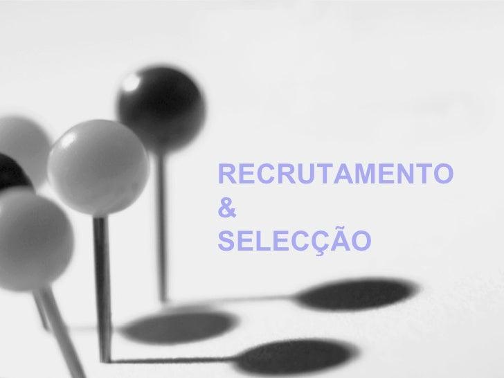 RECRUTAMENTO & SELECÇÃO