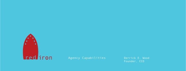 Agency Capabilities   Derrick E. Wood                       Founder, CCO