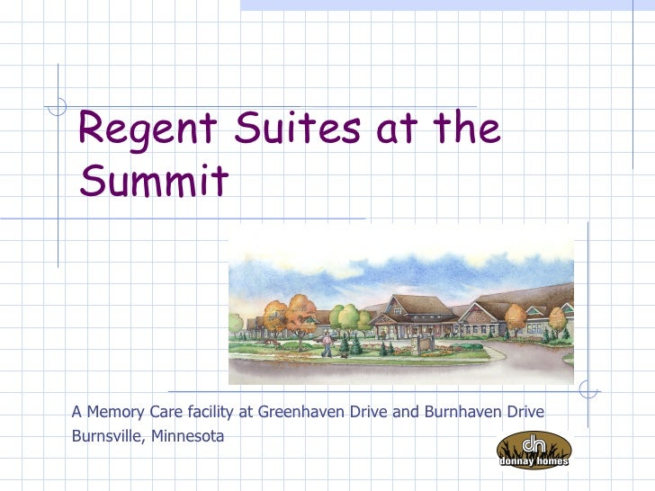 Regent Suites at the Summit A Memory Care facility at Greenhaven Drive and Burnhaven Drive Burnsville, Minnesota