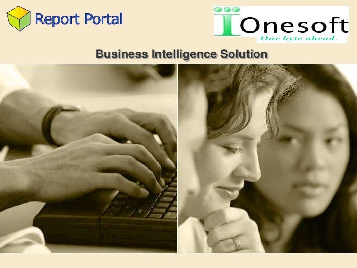 One byte ahead.  Business Intelligence Solution