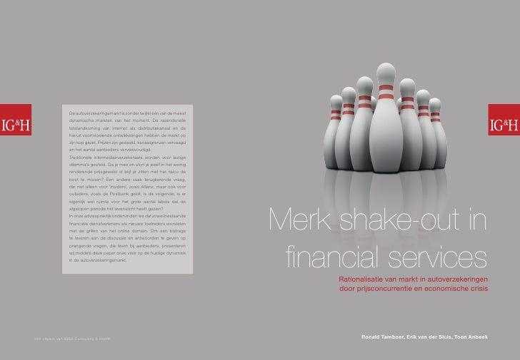 Merk shake-out in  financial services       Rationalisatie van markt in autoverzekeringen       door prijsconcurrentie en ...