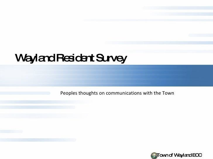 Wayland Resident Survey Peoples thoughts on communications with the Town