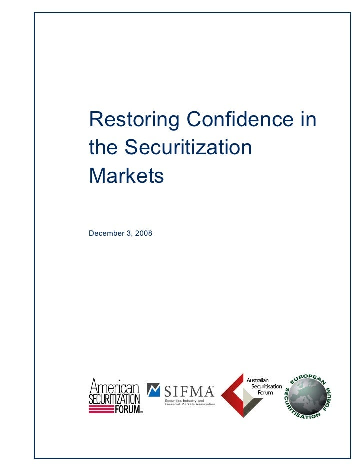 Restoring Confidence in the Securitization Markets  December 3, 2008