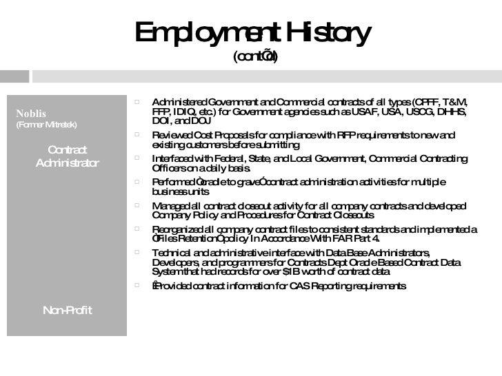 Employment History  (cont'd) <ul><li>Noblis  </li></ul><ul><li>(Former Mitretek) </li></ul><ul><li>Contract Administrator ...
