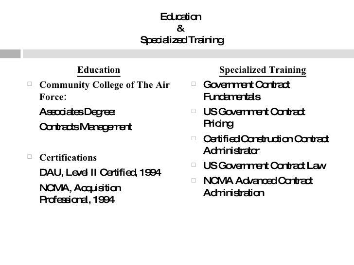 Education  &  Specialized Training <ul><li>Education </li></ul><ul><li>Community College of The Air Force: </li></ul><ul><...