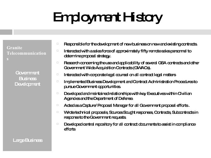 Employment History <ul><li>Granite Telecommunications </li></ul><ul><li>Government Business Development </li></ul><ul><li>...