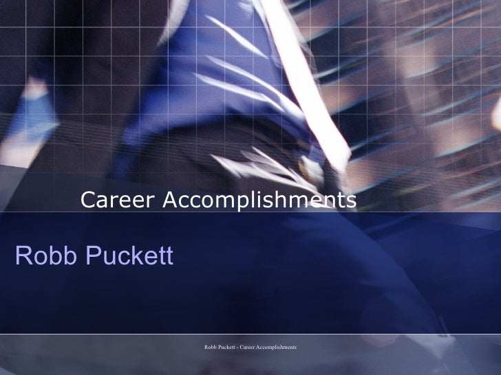 Robb Puckett Career Accomplishments