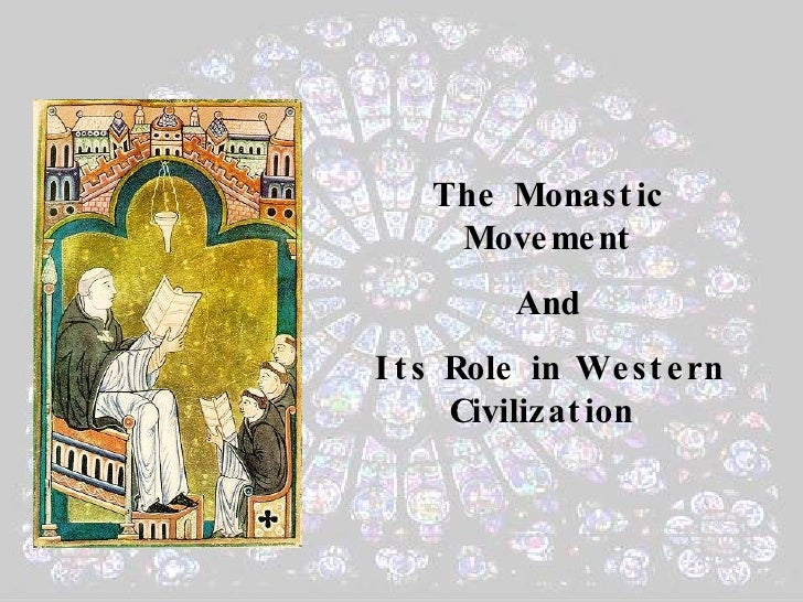 The Monastic Movement And Its Role in Western Civilization