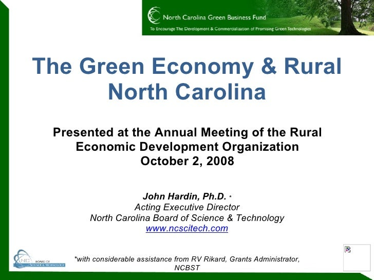The Green Economy & Rural North Carolina Presented at the Annual Meeting of the Rural Economic Development Organization Oc...