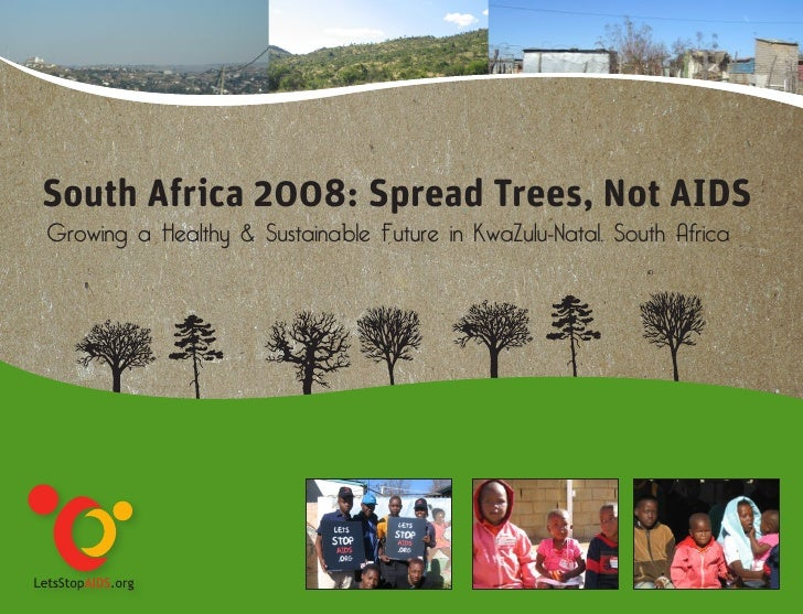 South Africa 2008: Spread Trees, Not AIDS Growing a Healthy & Sustainable Future in KwaZulu-Natal, South Africa