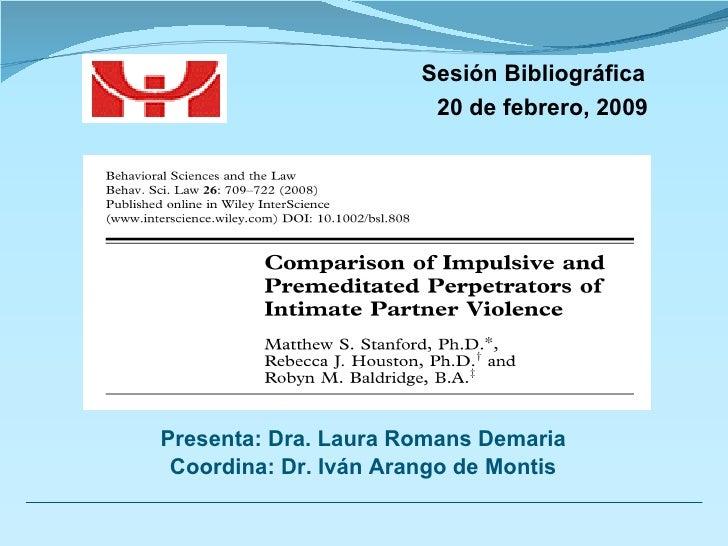 Sesión Bibliográfica   20 de febrero, 2009 Presenta: Dra. Laura Romans Demaria Coordina: Dr. Iván Arango de Montis