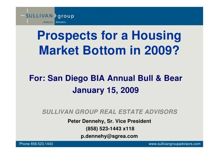Prospects for a Housing          Market Bottom in 2009?       For: San Diego BIA Annual Bull & Bear                 Januar...