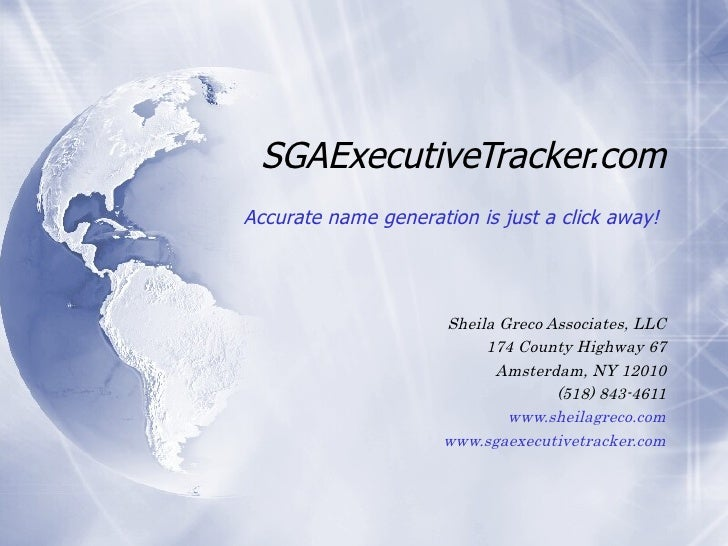 SGAExecutiveTracker.com Sheila Greco Associates, LLC 174 County Highway 67 Amsterdam, NY 12010 (518) 843-4611 www.sheilagr...