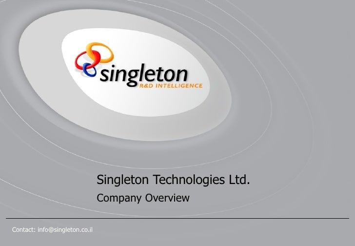 Singleton Technologies Ltd.                                 Company Overview  Contact: info@singleton.co.il