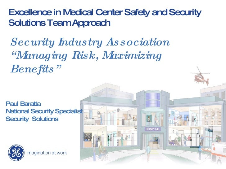 "Excellence in Medical Center Safety and Security Solutions Team Approach Security Industry Association "" Managing Risk, Ma..."