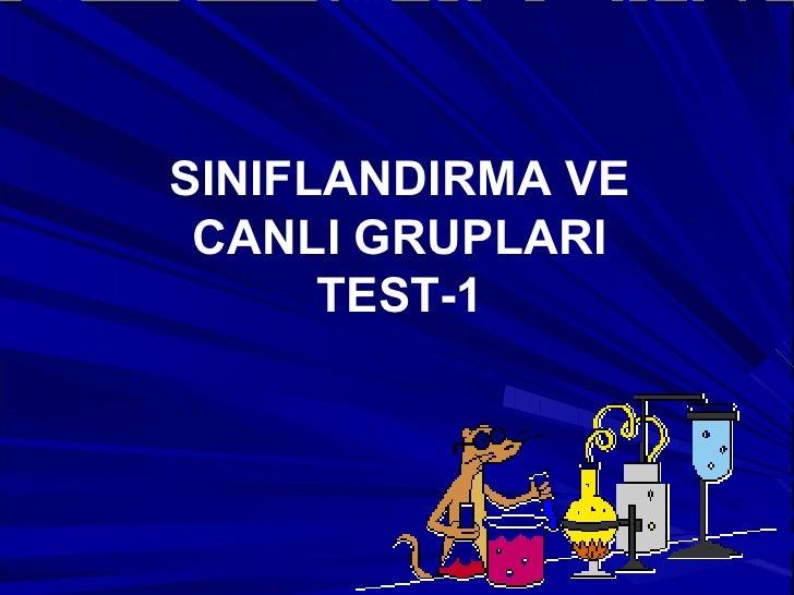 SINIFLANDIRMA VE CANLI GRUPLARI TEST-1