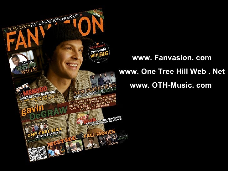 www. Fanvasion. com www. One Tree Hill Web . Net www. OTH-Music. com