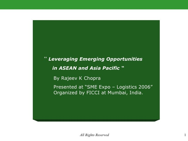 """""""  Leveraging Emerging Opportunities in ASEAN and Asia Pacific """" By Rajeev K Chopra Presented at """"SME Expo – Logistics 200..."""