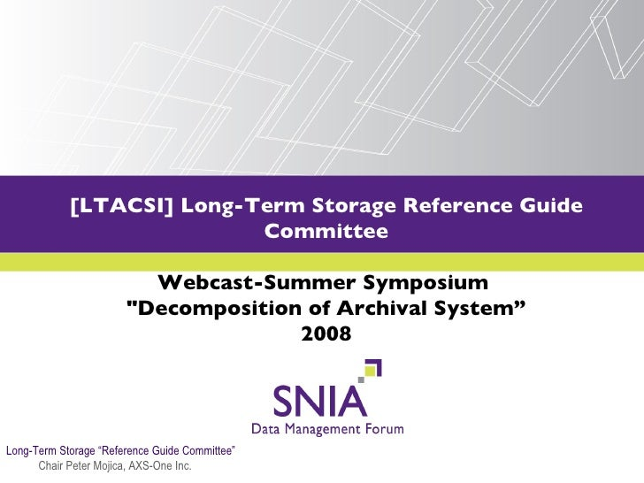 """[LTACSI] Long-Term Storage Reference Guide Committee Webcast-Summer Symposium  """"Decomposition of Archival System"""" 200..."""