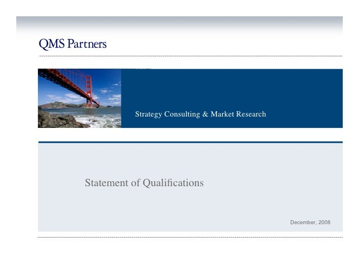 Strategy Consulting & Market Research     Statement of Qualifications                                                     D...