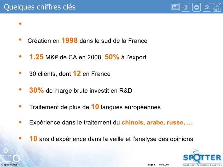Page  Quelques chiffres clés <ul><li>Création en  1998  dans le sud de la France </li></ul><ul><li>1.25  MK€ de CA en 2008...
