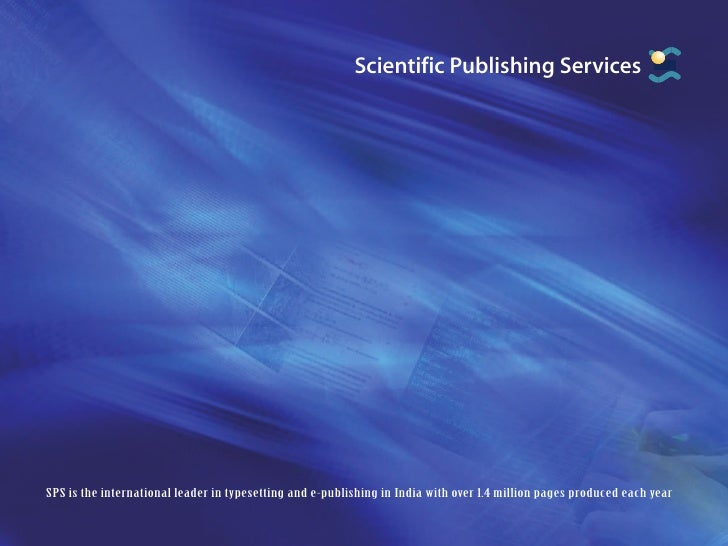 Scientific Publishing Services     SPS is the international leader in typesetting and e-publishing in India with over 1.4 ...
