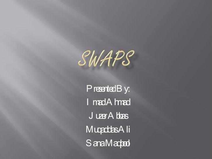 Presented By: Imad Ahmad Juzer Abbas Muqaddas Ali Sana Maqbool