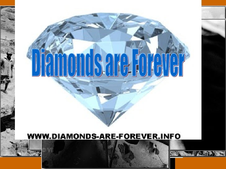 Diamonds are Forever Diamonds are Forever