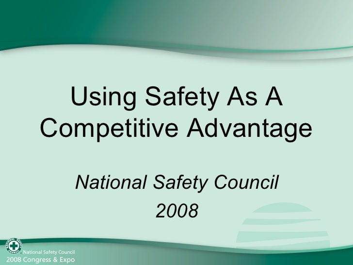 Using Safety As A Competitive Advantage National Safety Council 2008