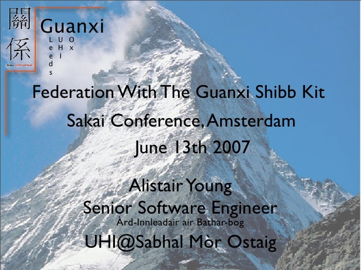 Guanxi   LUO   eHx   eI   d   s   Federation With The Guanxi Shibb Kit     Sakai Conference, Amsterdam             June 13...
