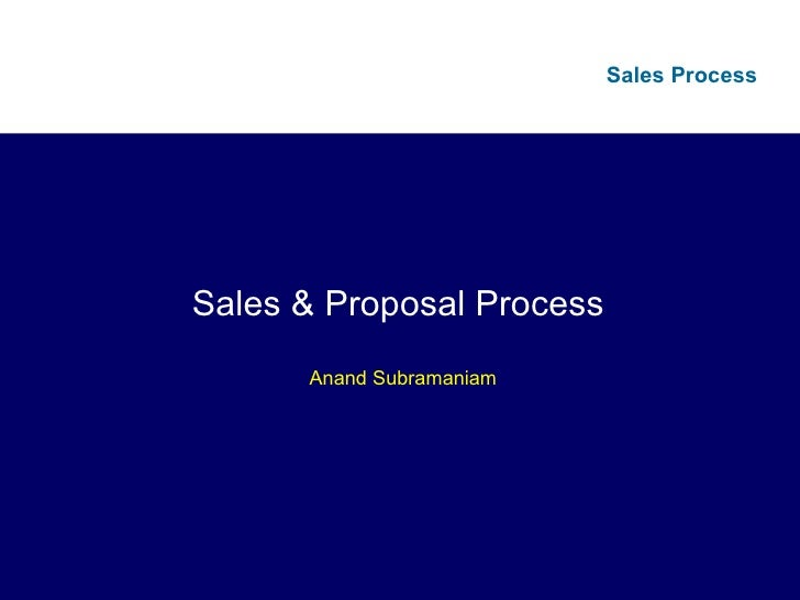 Sales & Proposal Process  Anand Subramaniam