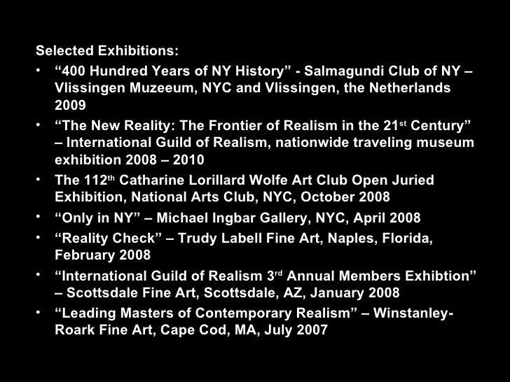 "<ul><li>Selected Exhibitions: </li></ul><ul><li>"" 400 Hundred Years of NY History"" - Salmagundi Club of NY – Vlissingen Mu..."