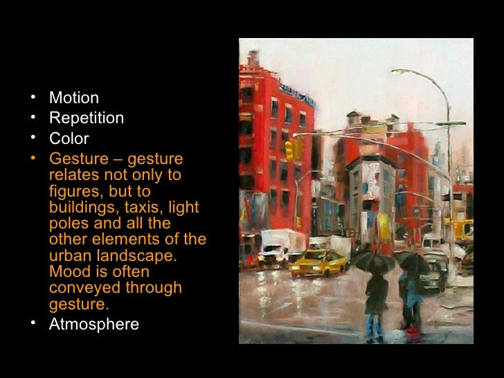 <ul><li>Motion </li></ul><ul><li>Repetition </li></ul><ul><li>Color </li></ul><ul><li>Gesture – gesture relates not only t...