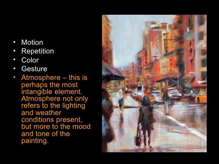<ul><li>Motion </li></ul><ul><li>Repetition </li></ul><ul><li>Color </li></ul><ul><li>Gesture </li></ul><ul><li>Atmosphere...