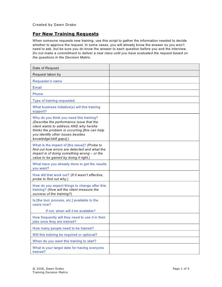 Created by Dawn Drake  For New Training Requests When someone requests new training, use this script to gather the informa...