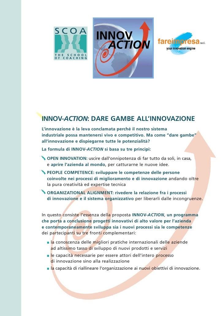 INNOV-ACTION: DARE GAMBE ALL'INNOVAZIONE L'innovazione è la leva conclamata perché il nostro sistema industriale possa man...